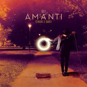 """Gli Amanti - """"Strade e Santi"""" - REC/MIX"""