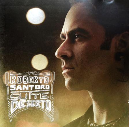 "Roberto Santoro - ""Suite Deserto"" - REC/MIX"
