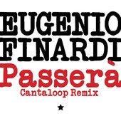 "Eugenio Finardi - ""Passerà (Cantaloop Remix)"" Single - REMIX"