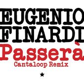 "Eugenio Finardi - ""Passerà (Cantaloop Remix)"" Single - REMIX"