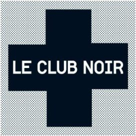"Le Club Noir - ""Le Club Noir"" - REC/MIX"