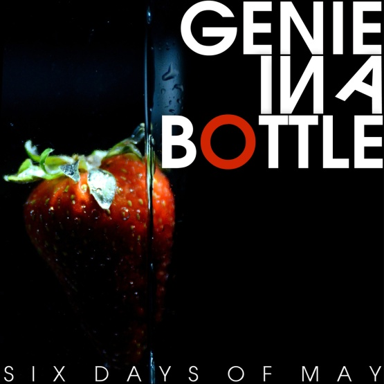"""Six Days Of May - """"Genie In A Bottle"""" - Single - REC/MIX"""