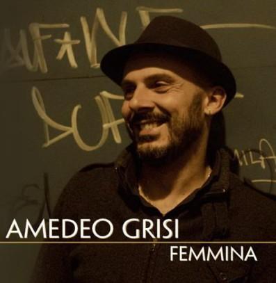 "Amedeo Grisi - ""Femmina"" - REC"