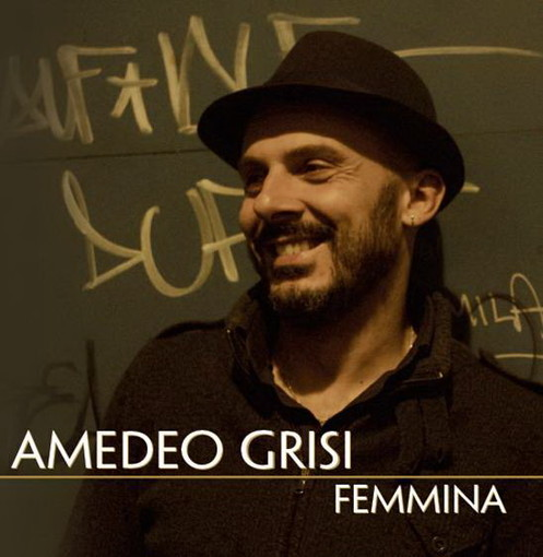 "Amedeo Grisi - ""Femmina"" - REC"