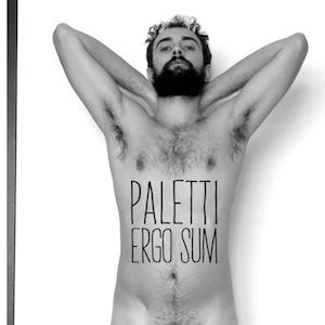 """Paletti - """"Ergo Sum"""""""