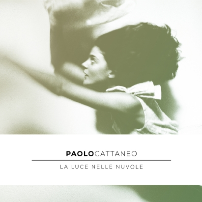 """Paolo Cattaneo - """"La Luce Nelle Nuvole"""" - REC/MIX"""
