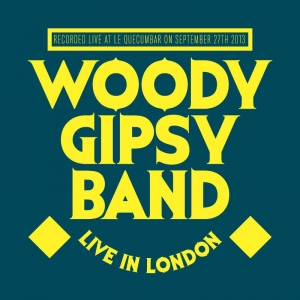 "Woody Gipsy Band - ""Live In London"" - MIX"